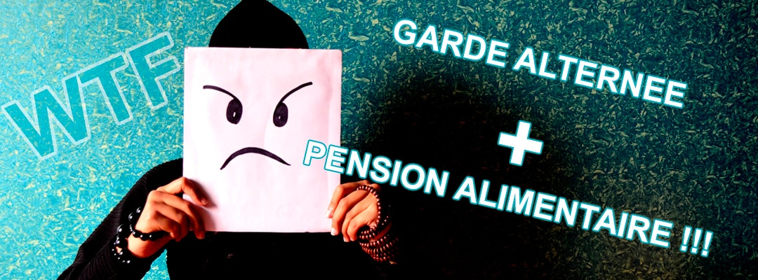 Garde Alternee Et Pension Alimentaire Blog Papa Divorce