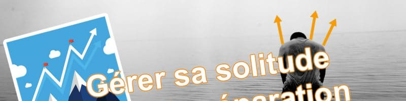 3 clés pour gérer sa solitude après la séparation