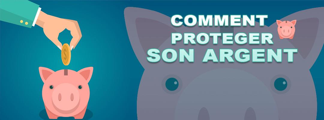 Comment proteger son argent
